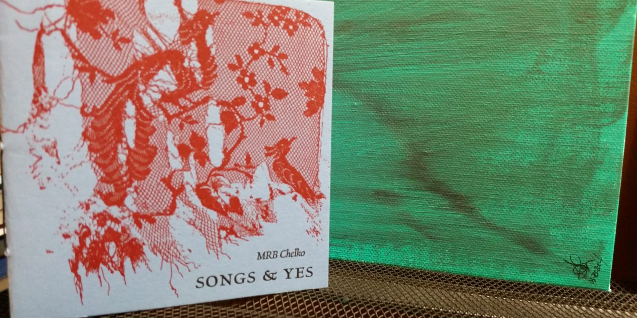 microreview/interview: MRB Chelko's Songs & Yes
