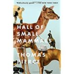 "What We're Reading: Thomas Pierce's ""Hall of Small Mammals"""
